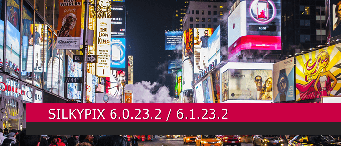 SILKYPIX 6.0.23.2 & 6.1.23.2 Released