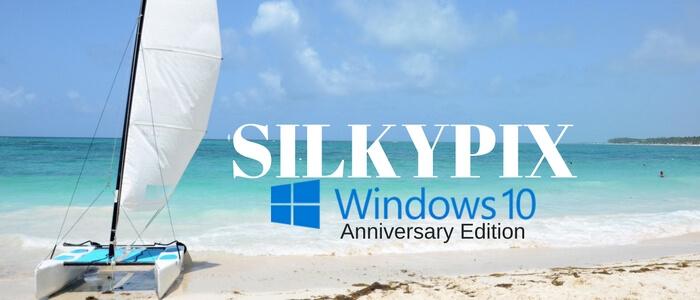 SILKYPIX and Windows 10 Anniversary Edition